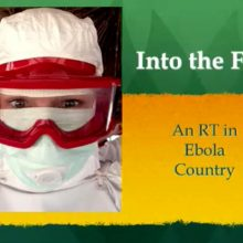 2016-02-06 Into the Fire An RT in Ebola Country - Hakanson